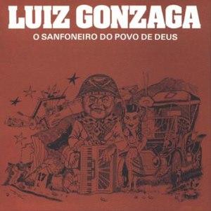 Luiz Gonzaga альбом O Sanfoneiro Do Povo De Deus