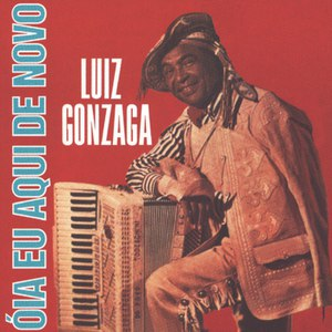 Luiz Gonzaga альбом Óia Eu Aqui De Novo