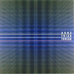 Aube альбом Triad Thread