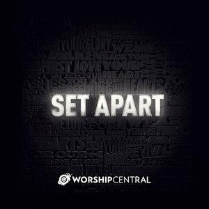 Worship Central альбом Set Apart