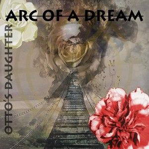 Otto's Daughter альбом Arc of a Dream