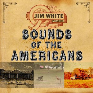 Jim White альбом Sounds Of The Americans