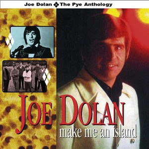 Joe Dolan альбом Make Me an Island - The Pye Anthology