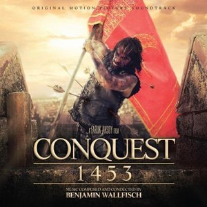 Benjamin Wallfisch альбом Conquest 1453 (Fetih 1453) [Original Motion Picture Soundtrack]