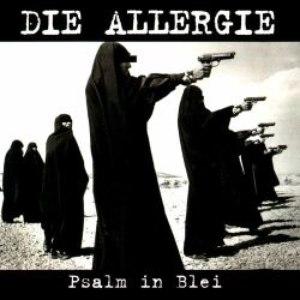 Die Allergie альбом Psalm in Blei