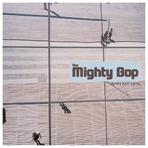 The Mighty Bop альбом Spin My Hits