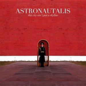 Astronautalis альбом This City Ain't Just a Skyline