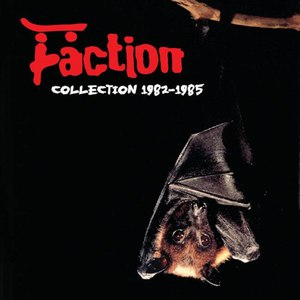 The Faction альбом The Faction Collection 1982-1985