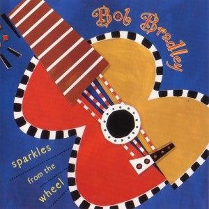 Bob Bradley альбом Sparkles from the Wheel