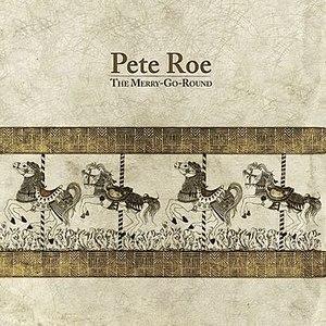 Pete Roe альбом The Merry-Go-Round