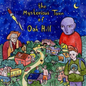 The Mysterious Town Of Oak Hill альбом The Mysterious Town of Oak Hill