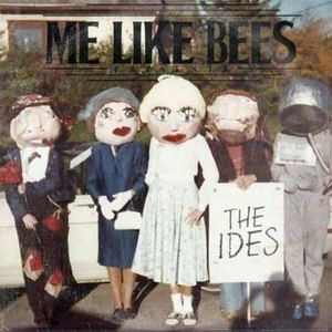 Me Like Bees альбом The Ides