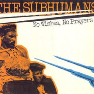 The Subhumans альбом No Wishes, No Prayers