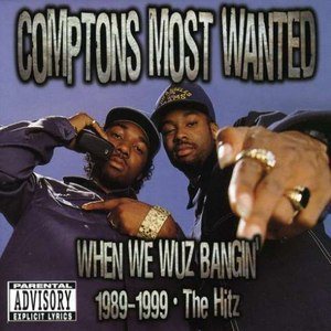 Compton's Most Wanted альбом When We Wuz Bangin' 1989-1999: The Hitz