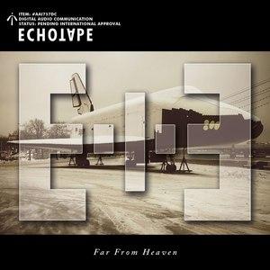 Echotape альбом Far from Heaven