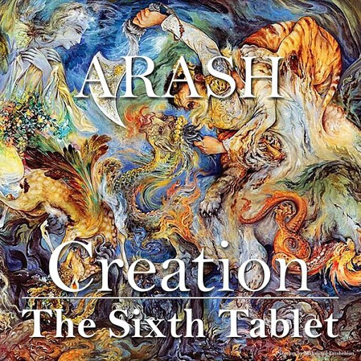 Arash альбом Creation - The Sixth Tablet