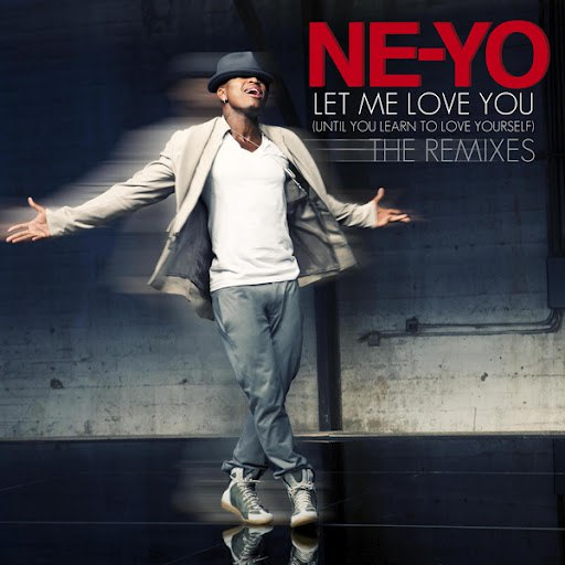 Ne-Yo альбом Let Me Love You (Until You Learn To Love Yourself) (The Remixes)