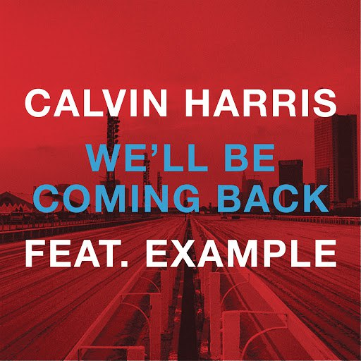 Calvin Harris альбом We'll Be Coming Back
