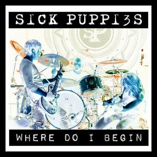 Sick Puppies альбом Where Do I Begin