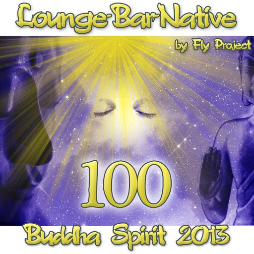 Fly Project альбом 100 Lounge Bar Native (Budda Spirit 2013)