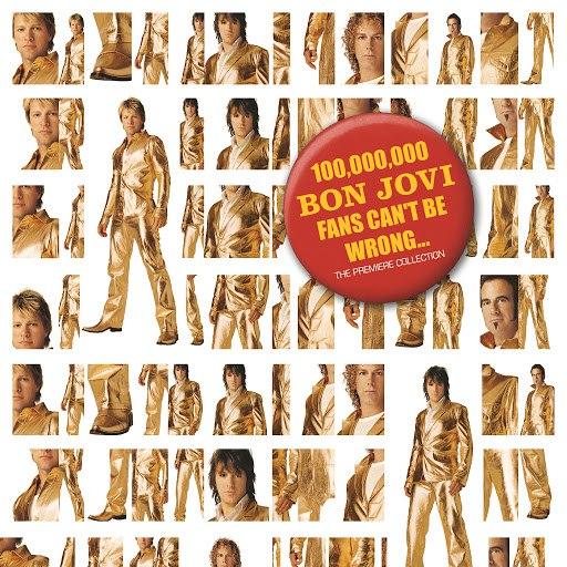 Bon Jovi альбом 100,000,000 Bon Jovi Fans Can't Be Wrong