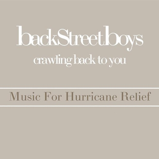 Backstreet Boys альбом Crawling Back To You - Music For Hurricane Relief