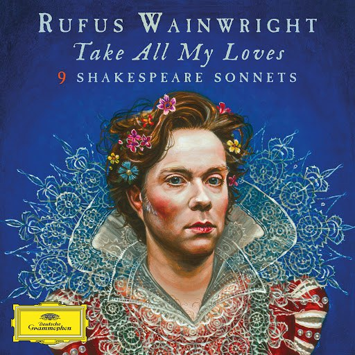 Rufus Wainwright альбом Take All My Loves - 9 Shakespeare Sonnets