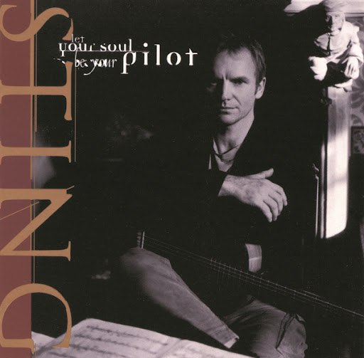 Sting альбом Let Your Soul Be Your Pilot