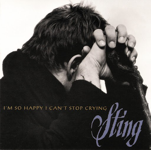 Sting альбом I'm So Happy I Can't Stop Crying