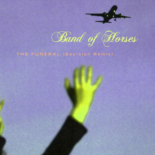 Band Of Horses альбом The Funeral (Excision Remix)