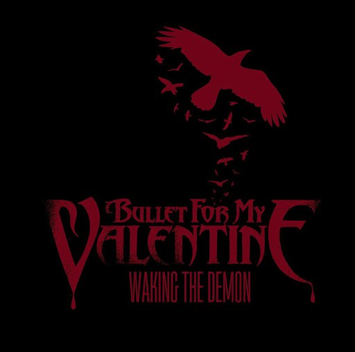 Bullet for My Valentine альбом Waking The Demon