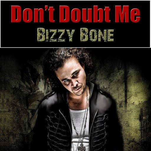 Bizzy Bone альбом Don't Doubt Me