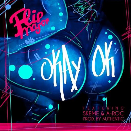 Flip Major альбом OkayOk (feat. Skeme & A-Roc)