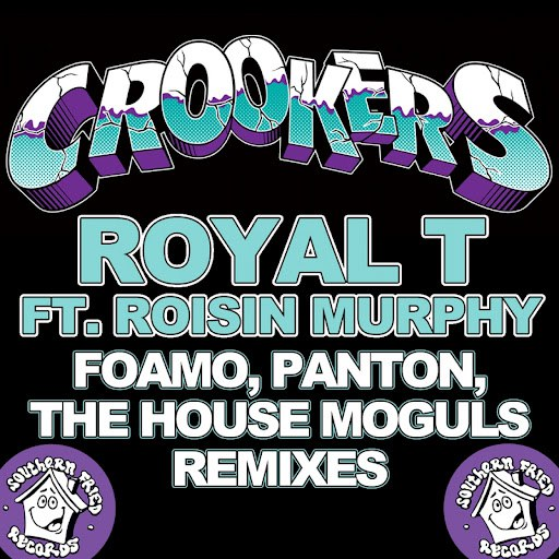 Crookers альбом Royal T (FoamoPantonThe House Moguls Remixes)
