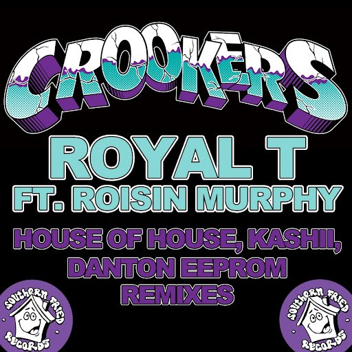 Crookers альбом Royal T (House of House, Kashii, Danton Eeprom Remixes) [feat. Roisin Murphy]