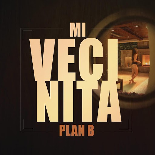 Plan B альбом Mi Vecinita