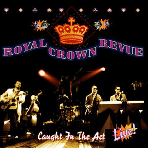 Royal Crown Revue альбом Caught In The Act