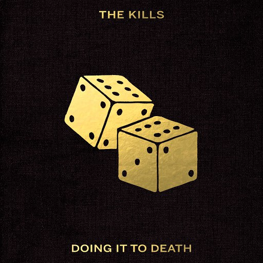 The Kills альбом Doing It To Death