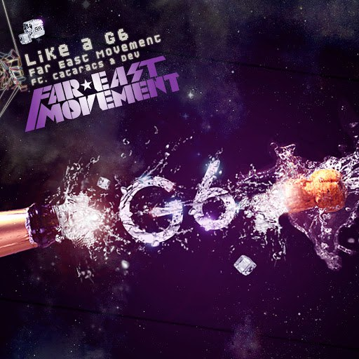 Far East Movement альбом Like a G6