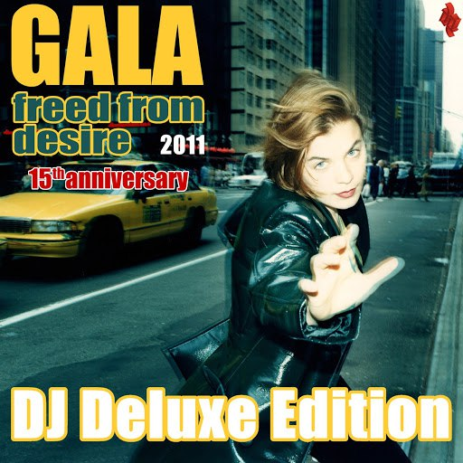Gala альбом Freed from Desire 2011 (15th Anniversary) Dj Deluxe Edition