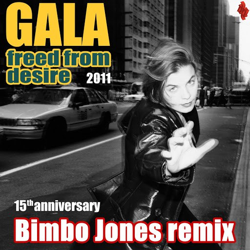 Gala альбом Freed from Desire 2011 (15th Anniversary) - Bimbo Jones Remix