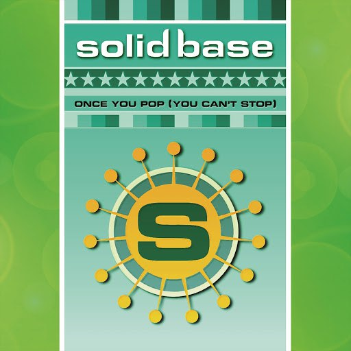 SOLID BASE альбом Once You Pop (You Can't Stop)