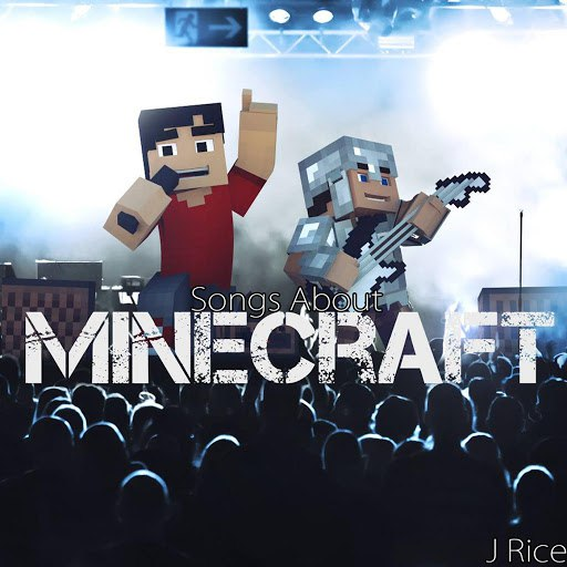 J Rice альбом Songs About Minecraft