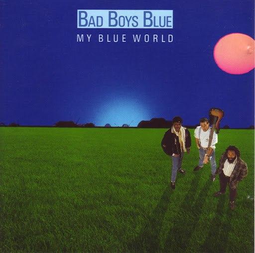 Bad boys blue альбом My Blue World