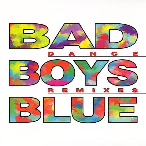 Bad boys blue альбом Dance Remixes