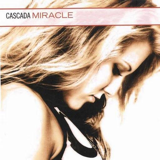 Cascada альбом Miracle