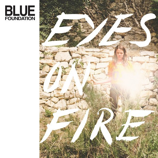 Blue Foundation альбом Eyes on Fire (Re-Work, Remix & Instrumentals)