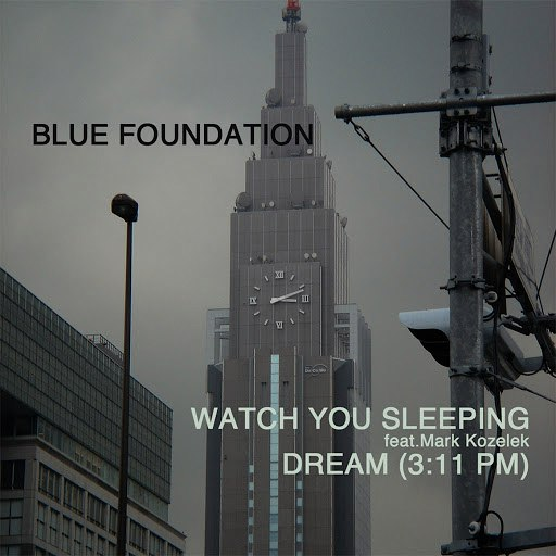 Blue Foundation альбом Watch You Sleeping / Dream (3:11 PM)
