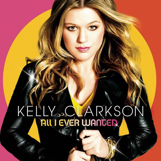 Kelly Clarkson альбом All I Ever Wanted