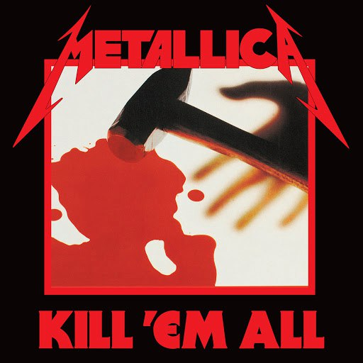 Metallica альбом Kill 'Em All (Deluxe / Remastered)
